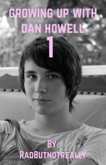 Promises (growing up with Dan Howell)