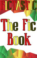 The Fic Book by _Fictastic_