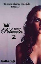 A Nova Princesa 2 by natharegi11