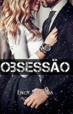 Obsessão by 50tonsteen