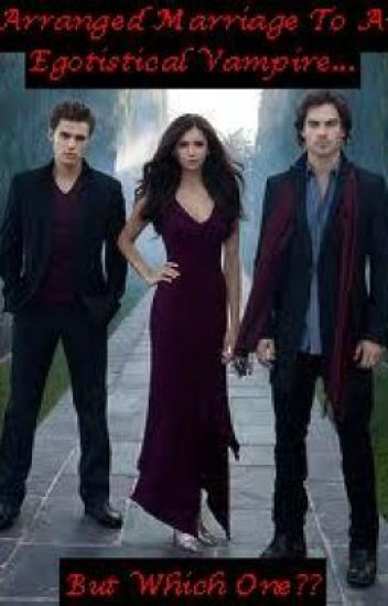 Arranged Marriage To An Egotistic Vampire... But Which One?? (Book 2)