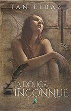 La douce inconnue (Romance FxF) - SOUS CONTRAT D'EDITION by Tan_ELBAZ