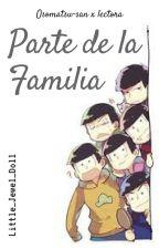 Parte de la familia ||Osomatsu-san x lectora|| by Little_Jewel_doll