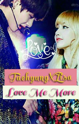 Đọc truyện ★[FANFIC]TaeLice-Love Me More ★