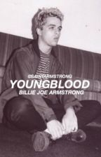 Youngblood: Billie Joe Armstrong AU (book 1) by saintarmstrong