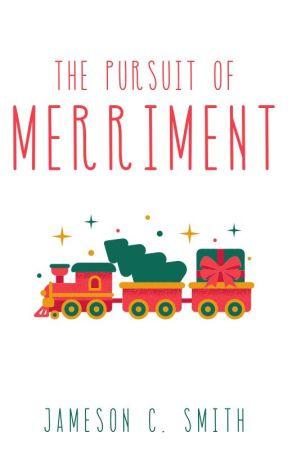 The Pursuit of Merriment by JamesonCS