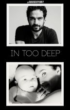 In Too Deep (Muito Profundo) by amandoponny