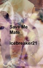 Save me mate by Icebreaker21