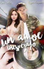 Un Amor Inesperado  by Luggarolofc