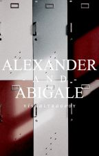Alexander and Abigale ✔︎ by VisualTragedy