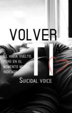 Volver a ti by Suicidal_voice