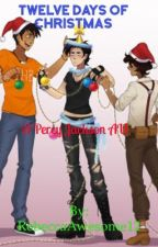 Twelve Days of Christmas {A Percy Jackson AU} by ReyAwesomeTello