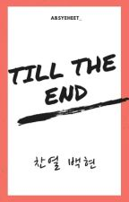 Till The End [Chanbaek, BxB] by Absyeheet_