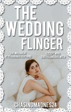 The Wedding Flinger (2017) by ChasingMadness24