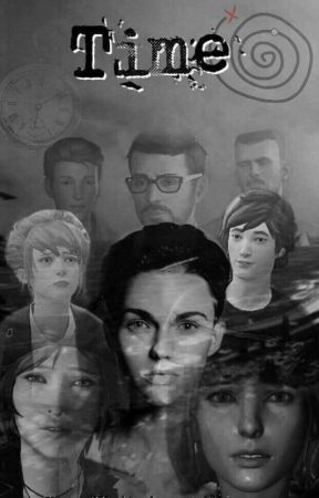 Time (A Life is Strange Fanfiction) {COMPLETE} by ThyMagicalSloth