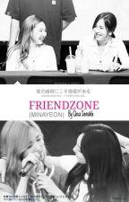 FRIENDZONE (Minayeon) by ChicxInvisible