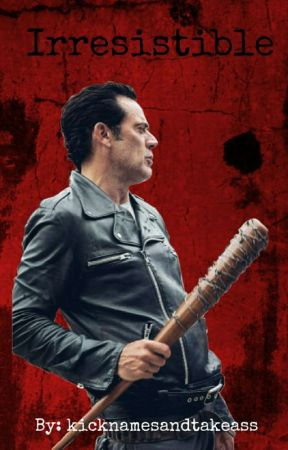 Irresistible - ((Negan X Reader)) by can-you-death-not