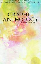 Graphic Anthology by CreepyPervy