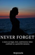 Never Forget by McJennels