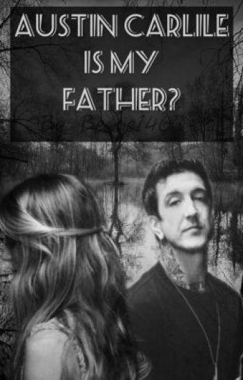 Austin Carlile Is My Father? (#Wattys2015)