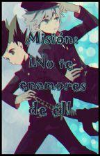 Misión: ¡No te enamores de él! by LucyOkumura8