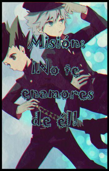 Misión: ¡No te enamores de él!
