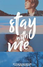 Stay With Me by eunicornism