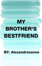 My Brother's Bestfriend [Complete] J.S. by alexandroxanne