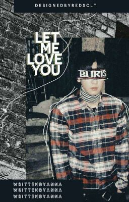 [ LONGFIC ] CHANBAEK - LET ME LOVE YOU !