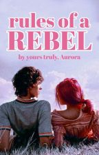 Rules of a Rebel by OutsideMyWindow