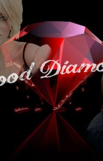 Blood Diamond ( Sequel to Not Like the Movies)