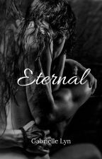 Eternal(2 in series) by GabbyLyn07