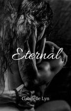 Eternal(2 in series) by GabbyLyn07
