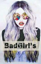 BadGirl's by glhmentari
