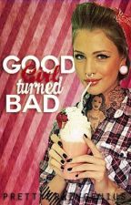 Good Girl Turned Bad by prettycrazygenius