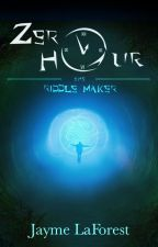Zero Hour:  The Riddle Maker by jaymelaforest