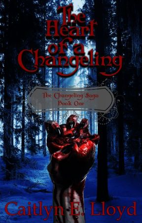 The Heart of a Changeling (The Changeling Saga, #1) by CELent