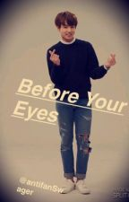 Before Your Eyes (BTS JK FF) *COMPLETED* by antifanSwager