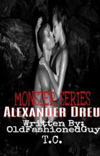 MONSTER SERIES: Alexander Dreu by OldFashionedGuy
