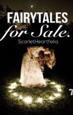 Fairytales For Sale.  by ScarletHeartfelia