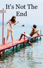 Its not The End by giraffenerd15