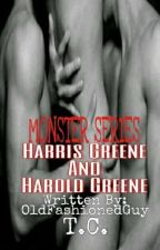 MONSTER SERIES: Harris Greene and Harold Greene by OldFashionedGuy