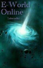 E-World Online  by Lalunachii