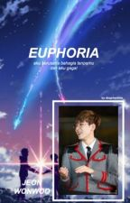euphoria. | wonwoo✔️ by deaphantine