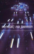 Sendal✨ Na Jaemin [au] by realdefdann