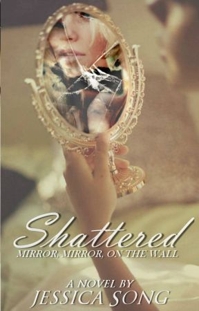 Shattered ✔️[COMPLETED] by JeXica-