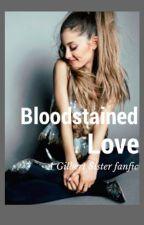 Bloodstained Love by Ellelovesdraco4