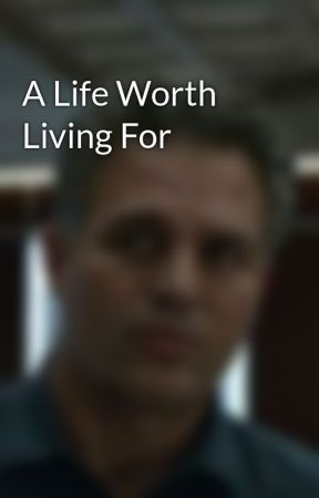 A Life Worth Living For by Darkskynight