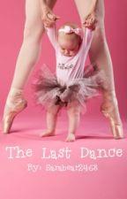 The Last Dance by sarabear2468