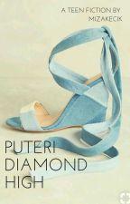 Miss Diamond High✔ by mizakecik
